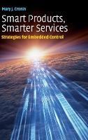 Smart Products, Smarter Services: Strategies for Embedded Control (Hardback)
