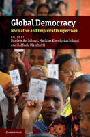 Global Democracy: Normative and Empirical Perspectives (Hardback)