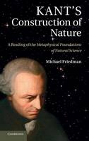 Kant's Construction of Nature: A Reading of the Metaphysical Foundations of Natural Science (Hardback)