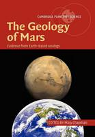 The Geology of Mars: Evidence from Earth-Based Analogs - Cambridge Planetary Science (Paperback)