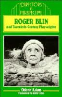 Roger Blin and Twentieth-Century Playwrights - Directors in Perspective (Hardback)