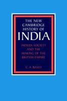 Indian Society and the Making of the British Empire - The New Cambridge History of India (Hardback)