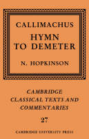 Callimachus: Hymn to Demeter - Cambridge Classical Texts and Commentaries (Hardback)