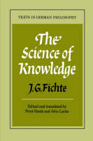 The Science of Knowledge: With the First and Second Introductions - Texts in German Philosophy (Paperback)