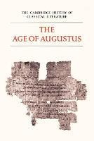 The Cambridge History of Classical Literature: Volume 2, Latin Literature, Part 3, The Age of Augustus - The Cambridge History of Classical Literature (Paperback)