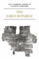 The Cambridge History of Classical Literature: Volume 2, Latin Literature, Part 1, The Early Republic - The Cambridge History of Classical Literature (Paperback)
