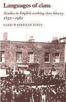Languages of Class: Studies in English Working Class History 1832-1982 (Paperback)