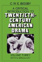 A Critical Introduction to Twentieth-Century American Drama: Volume 3, Beyond Broadway (Paperback)