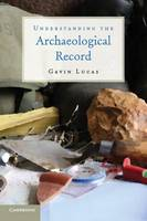 Understanding the Archaeological Record (Paperback)