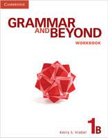 Grammar and Beyond Level 1 Workbook B - Grammar and Beyond (Paperback)