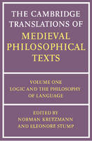 The Cambridge Translations of Medieval Philosophical Texts: Volume 1, Logic and the Philosophy of Language - The Cambridge Translations of Medieval Philosophical Texts (Paperback)