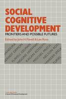 Social Cognitive Development: Frontiers and Possible Futures - Cambridge Studies in Social and Emotional Development (Paperback)