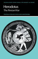 Herodotus: The Persian War - Translations from Greek and Roman Authors (Paperback)
