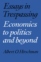 Essays in Trespassing: Economics to Politics and Beyond (Paperback)
