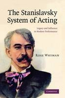 The Stanislavsky System of Acting: Legacy and Influence in Modern Performance (Paperback)