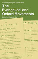 The Evangelical and Oxford Movements - Cambridge English Prose Texts (Paperback)