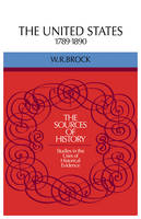 The United States 1789-1890 - Sources of History (Paperback)