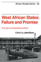 West African States: Failure and Promise: A Study in Comparative Politics - African Studies (Paperback)