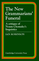 The New Grammarians' Funeral: A Critique of Noam Chomsky's Linguistics (Paperback)