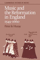Cambridge Studies in Music: Music and the Reformation in England 1549-1660