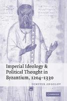 Imperial Ideology and Political Thought in Byzantium, 1204-1330 (Paperback)