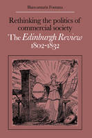 Rethinking the Politics of Commercial Society: The Edinburgh Review 1802-1832 (Hardback)