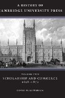 A History of Cambridge University Press: Volume 2, Scholarship and Commerce, 1698-1872 - A History of Cambridge University Press (Hardback)