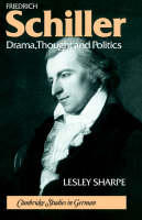 Cambridge Studies in German: Friedrich Schiller: Drama, Thought and Politics (Hardback)