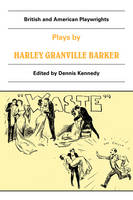 British and American Playwrights 15 Volume Paperback Set: Plays by Harley Granville Barker: The Marrying of Ann Leete, The Voysey Inheritance, Waste - British and American Playwrights (Paperback)