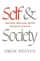 Self and Society: Narcissism, Collectivism, and the Development of Morals (Paperback)