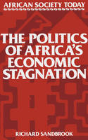 The Politics of Africa's Economic Stagnation - African Society Today (Paperback)