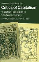 Critics of Capitalism: Victorian Reactions to 'Political Economy' - Cambridge English Prose Texts (Paperback)