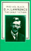 D. H. Lawrence: The Early Fiction (Hardback)