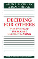 Deciding for Others: The Ethics of Surrogate Decision Making - Studies in Philosophy and Health Policy (Hardback)