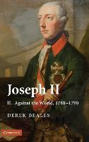 Joseph II: Against the World, 1780-1790 Volume 2 (Hardback)
