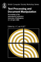 British Computer Society Workshop Series: Text Processing and Document Manipulation: Proceedings of the International Conference, University of Nottingham, 14-16 April 1986