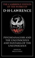 'Psychoanalysis and the Unconscious' and 'Fantasia of the Unconscious' - The Cambridge Edition of the Works of D. H. Lawrence (Hardback)