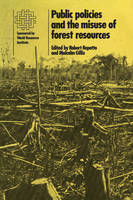 Public Policies and the Misuse of Forest Resources (Paperback)