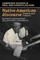 Native American Discourse: Poetics and Rhetoric - Cambridge Studies in Oral and Literate Culture (Paperback)