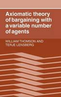 Axiomatic Theory of Bargaining with a Variable Number of Agents (Hardback)