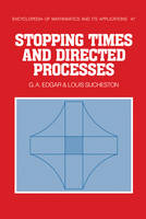 Encyclopedia of Mathematics and its Applications: Stopping Times and Directed Processes Series Number 47 (Hardback)