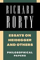 Essays on Heidegger and Others: Philosophical Papers - Richard Rorty: Philosophical Papers Set 4 Paperbacks Volume 2 (Paperback)