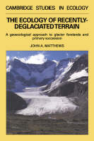 Cambridge Studies in Ecology: The Ecology of Recently-deglaciated Terrain: A Geoecological Approach to Glacier Forelands (Hardback)
