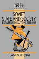Soviet State and Society between Revolutions, 1918-1929 - Cambridge Russian Paperbacks (Hardback)