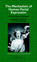 Studies in Emotion and Social Interaction: The Mechanism of Human Facial Expression (Hardback)