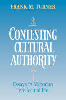 Contesting Cultural Authority: Essays in Victorian Intellectual Life (Hardback)