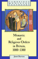 Monastic and Religious Orders in Britain, 1000-1300 - Cambridge Medieval Textbooks (Hardback)
