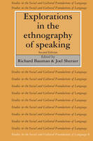 Explorations in the Ethnography of Speaking - Studies in the Social and Cultural Foundations of Language 8 (Paperback)