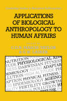 Cambridge Studies in Biological and Evolutionary Anthropology: Applications of Biological Anthropology to Human Affairs Series Number 8 (Hardback)