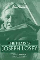 The Films of Joseph Losey - Cambridge Film Classics (Hardback)